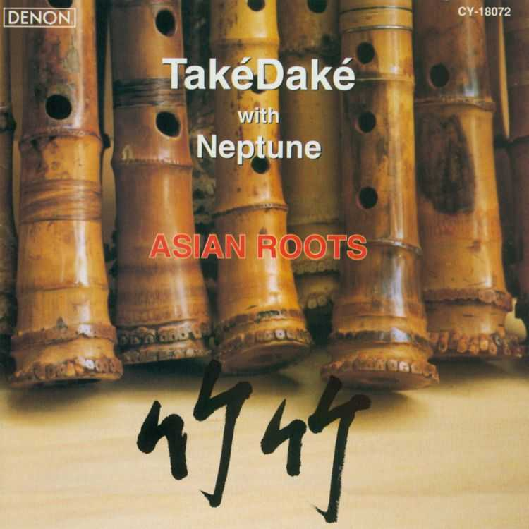 ASIAN ROOTS BY TAKEDAKE/NEPTUNE,J (CD)